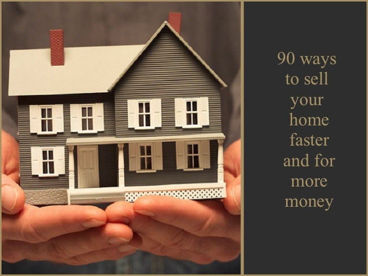 90 ways  to sell  your  home faster and for more money