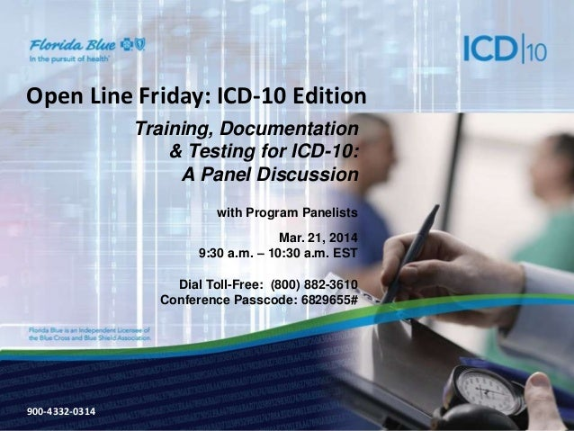 900-3571-0213 Open Line Friday: ICD-10 Edition Training, Documentation & Testing for ICD-10: A Panel Discussion with Progr...