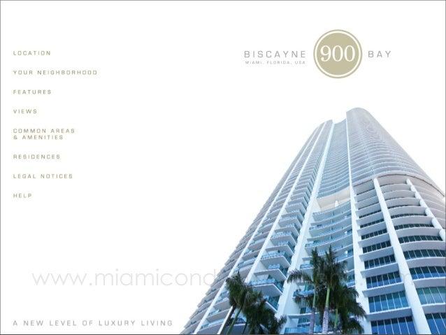 www.miamicondoinvestments.com 900 Biscayne Boulevard, Miami, Florida 33132, Tel (305) 530.0200