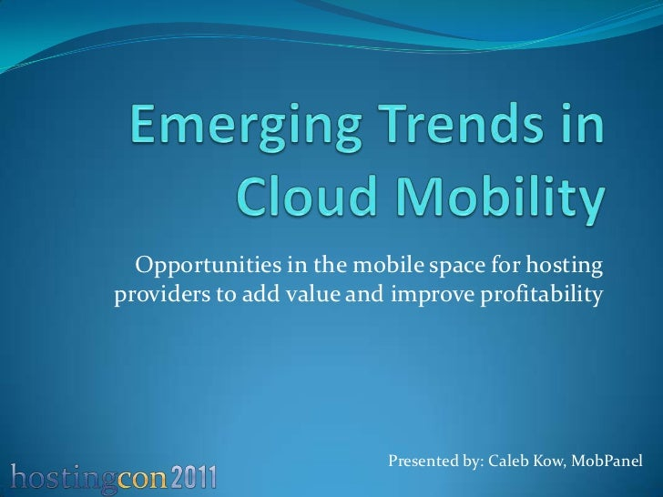 Opportunities in the mobile space for hostingproviders to add value and improve profitability                          Pre...