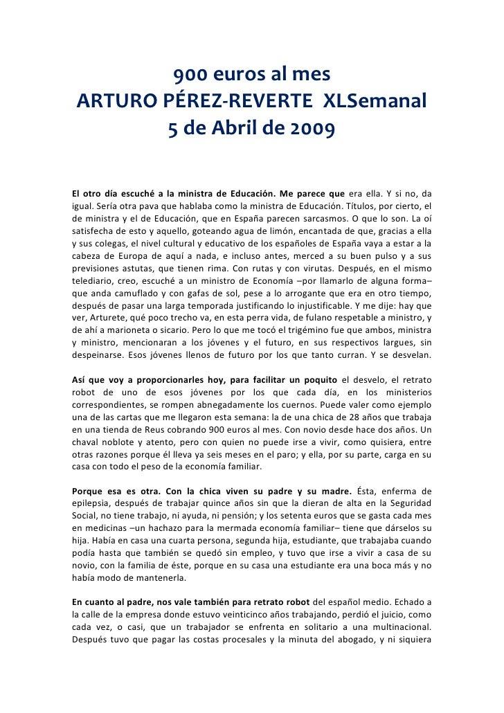 900 euros al mes<br />ARTURO PÉREZ-REVERTE  XLSemanal 5 de Abril de 2009<br />El otro día escuché a la ministra de Educaci...