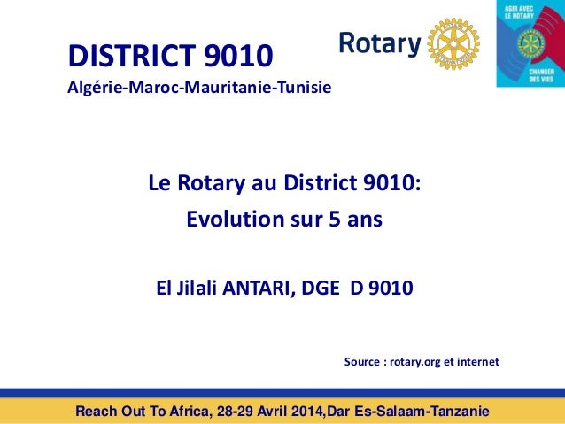 DISTRICT 9010 Algérie-Maroc-Mauritanie-Tunisie Reach Out To Africa, 28-29 Avril 2014,Dar Es-Salaam-Tanzanie Le Rotary au D...