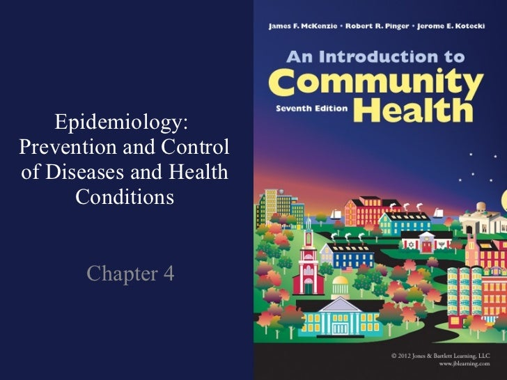Epidemiology:  Prevention and Control of Diseases and Health Conditions Chapter 4