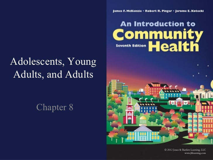 Adolescents, Young Adults, and Adults Chapter 8