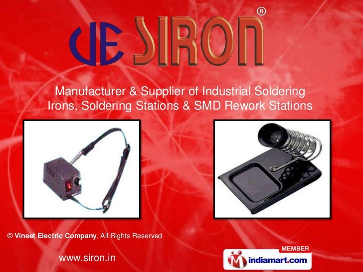 Manufacturer & Supplier of Industrial Soldering           Irons, Soldering Stations & SMD Rework Stations© Vineet Electric...