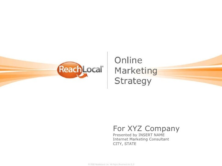 For XYZ Company Presented by INSERT NAME Internet Marketing Consultant CITY, STATE