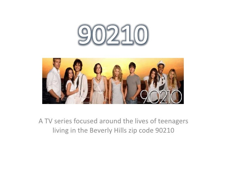 A TV series focused around the lives of teenagers    living in the Beverly Hills zip code 90210