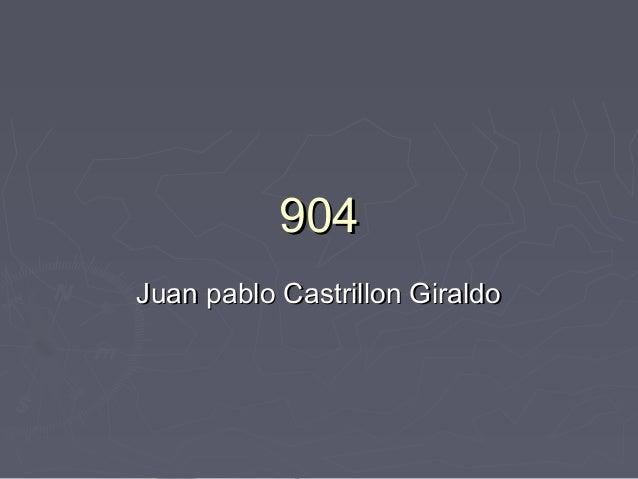 904904 Juan pablo Castrillon GiraldoJuan pablo Castrillon Giraldo
