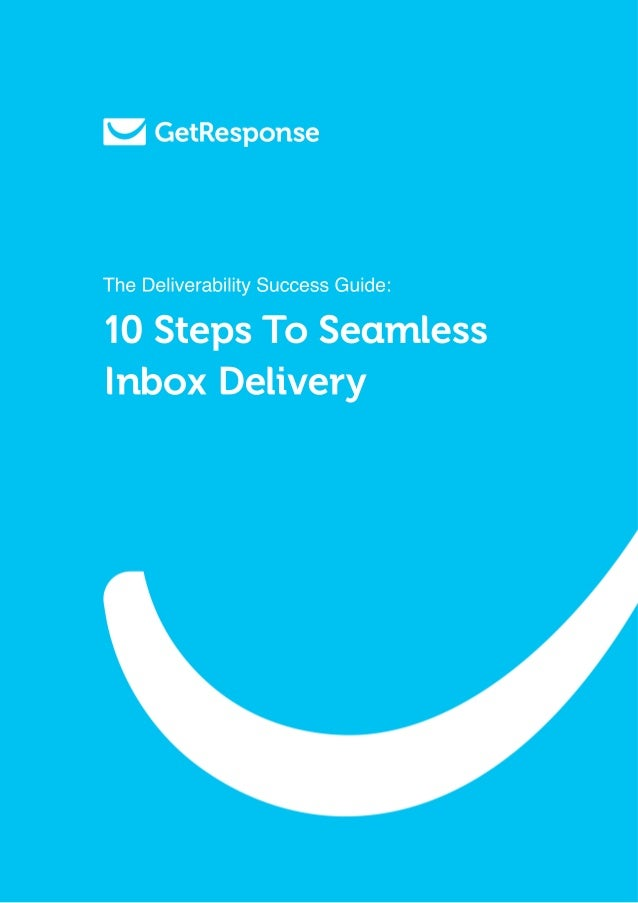 The Deliverability Success Guide:10 Steps To SeamlessInbox Delivery