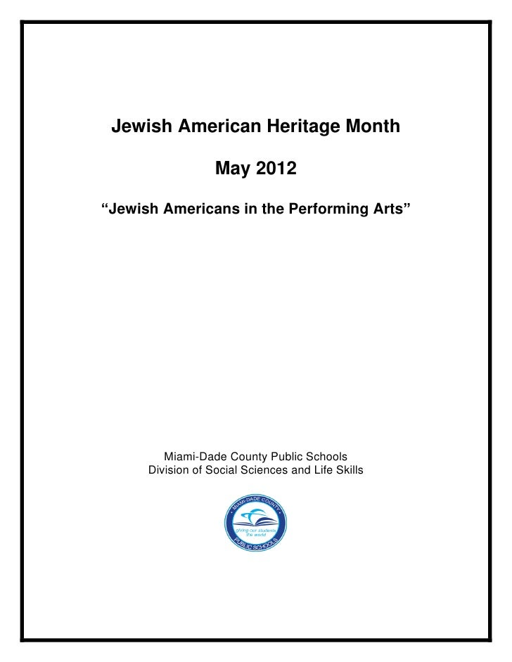 """Jewish American Heritage Month                   May 2012""""Jewish Americans in the Performing Arts""""         Miami-Dade Coun..."""