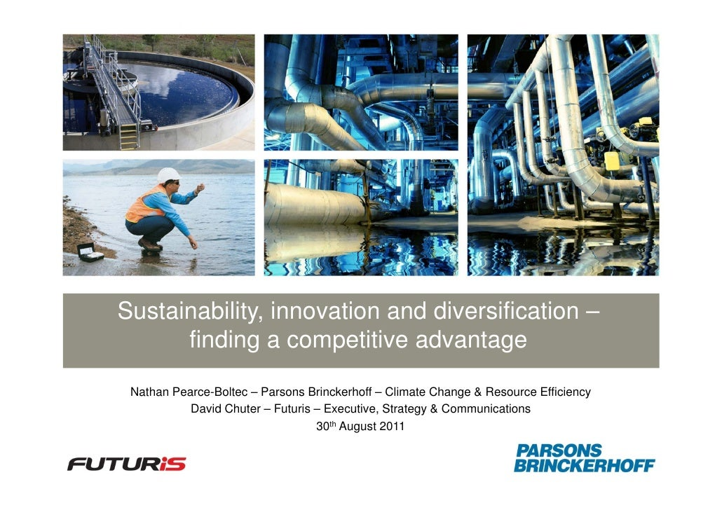 Sustainability, innovation and diversification –      finding a competitive advantage Nathan Pearce-Boltec – Parsons Brinc...