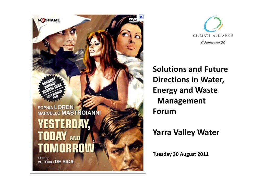 SolutionsandFutureDirectionsinWater,EnergyandWasteManagementForumYarraValleyWaterTuesday30August2011