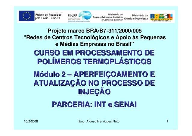 """10/2/2008 Eng. Afonso Henriques Neto 1 Projeto marco BRA/B7-311/2000/005 """"Redes de Centros Tecnológicos e Apoio às Pequena..."""