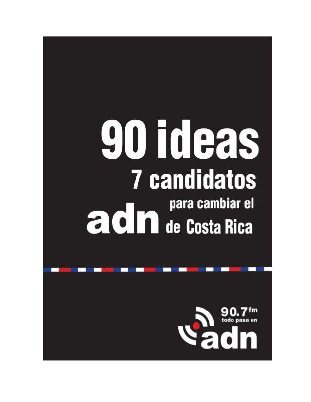 """PROPUESTAS 90-7 """"90 Ideas para cambiar el ADN de Costa Rica"""" Los oyentes respondieron de manera abrumadora a la convocator..."""