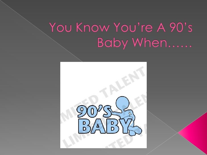 You Know You're A 90's Baby When……<br />