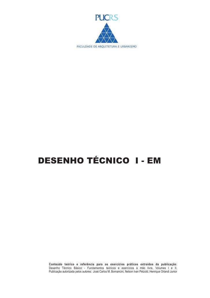 DESENHO TÉCNICO I - EM Conteúdo teórico e referência para os exercícios práticos extraídos da publicação: Desenho Técnico ...