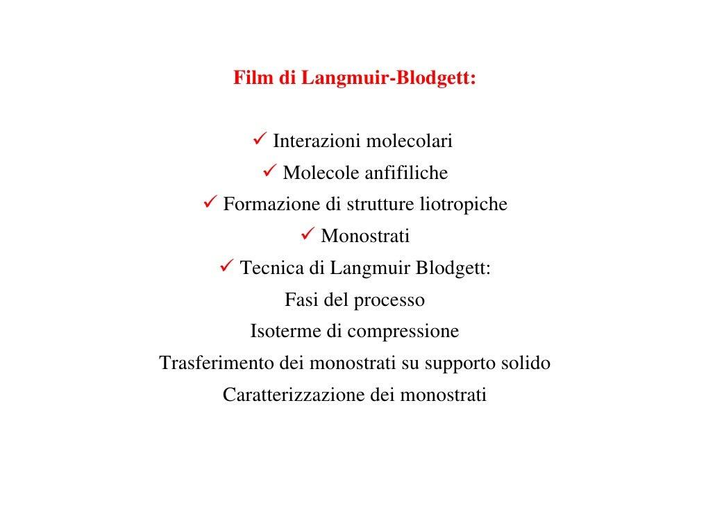 Film di Langmuir-Blodgett:                Interazioni molecolari               Molecole anfifiliche        Formazione di s...