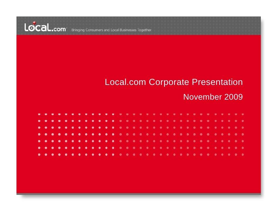 Local.com Corporate Presentation                   November 2009
