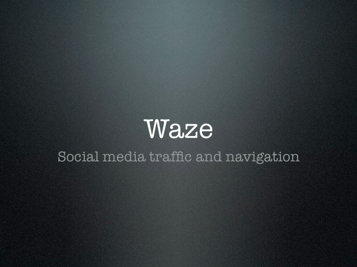 WazeSocial media traffic and navigation