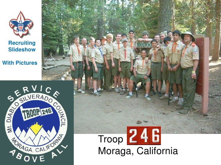 Recruiting   Slideshow  With Pictures                     Troop                 Moraga, California