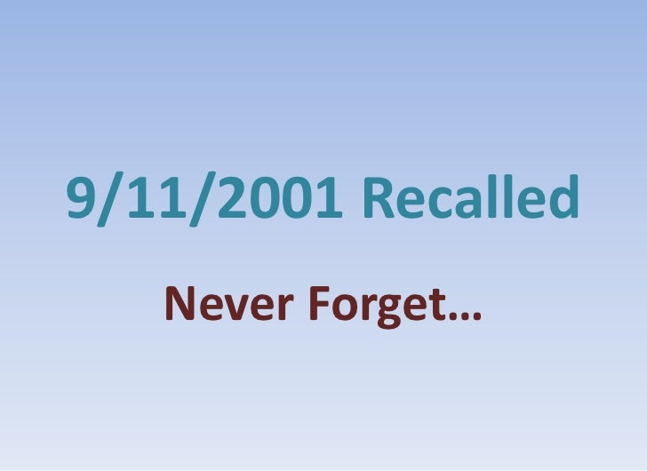9 11 2001 Recalled - Never Forget...