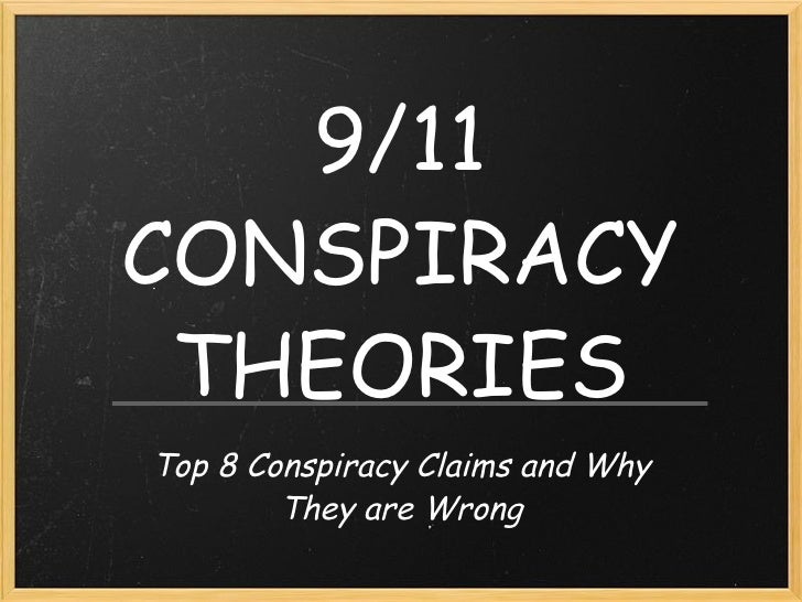 911 theories 9/11: vile conspiracy theories the afghanistan war was planned months before the 9/11 attacks to be truthful about it, there was no way we could have got the public consent to have suddenly launched a campaign on afghanistan but for what happened on september 11 tony blair.