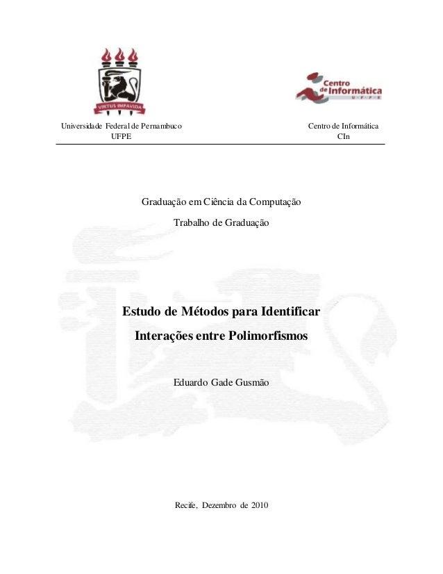 Graduação em Ciência da Computação Trabalho de Graduação Estudo de Métodos para Identificar Interações entre Polimorfismos...