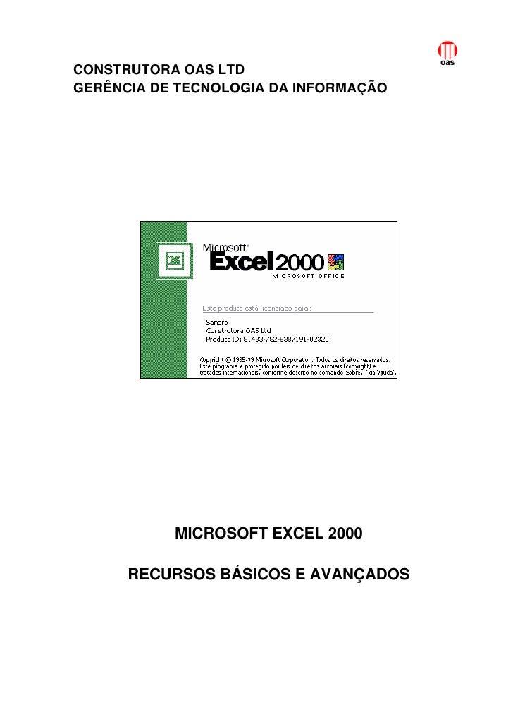 CONSTRUTORA OAS LTDGERÊNCIA DE TECNOLOGIA DA INFORMAÇÃO           MICROSOFT EXCEL 2000      RECURSOS BÁSICOS E AVANÇADOS