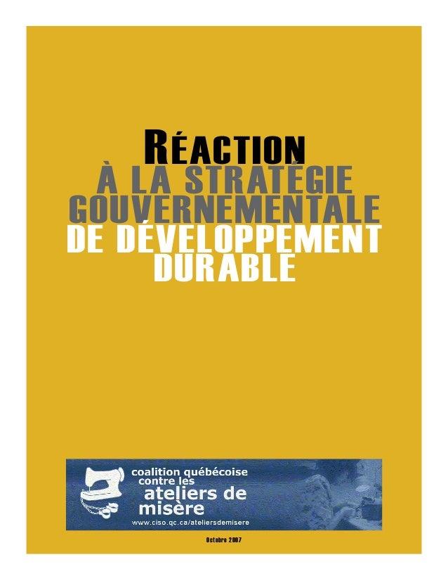 Réaction à la stratégie gouvernementale de développement durable Mémoire de la Coalition québécoise contre les ateliers de...
