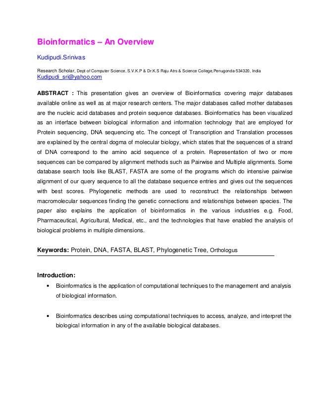 Bioinformatics – An OverviewKudipudi.SrinivasResearch Scholar, Dept of Computer Science, S.V.K.P & Dr.K.S Raju Atrs & Scie...