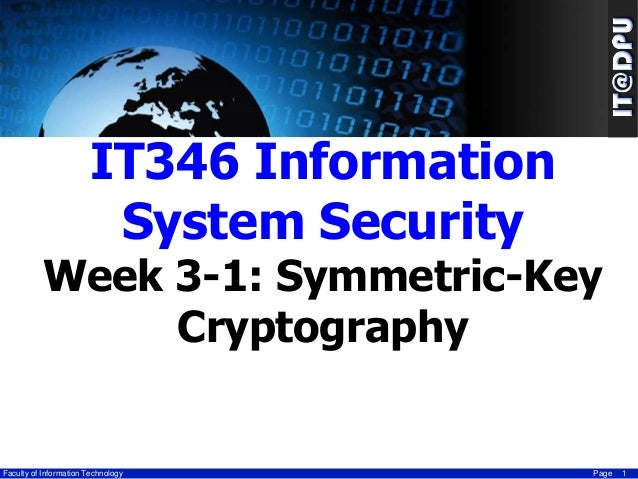 IT346 Information System Security  Week 3-1: Symmetric-Key Cryptography  Faculty of Information Technology  Page  1