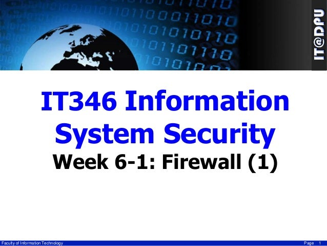 IT346 Information  System Security  Week 6-1: Firewall (1)  Faculty of Information Technology  Page  1