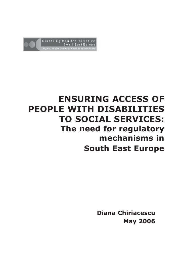 HI 91a - Ensuring access of people with disabilities to social services : the need for regulatory mechanisms in South East Europe Auteur: CHIRIACESCU Diana