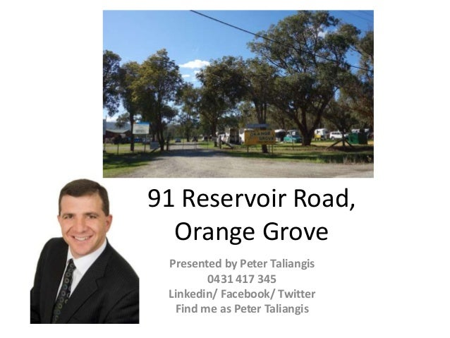 Real Estate Orange Grove, 91 reservoir road information by Peter Taliangis real estate agent 0431 417 345