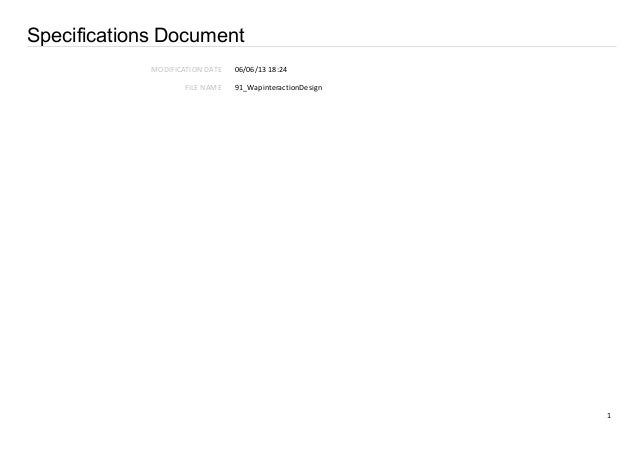 1Specifications DocumentMODIFICATION DATEFILE NAME06/06/13 18:2491_WapinteractionDesign