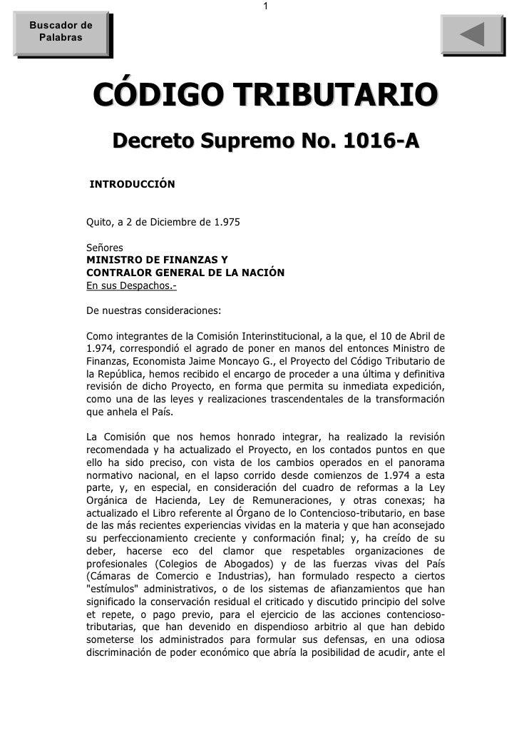 1 Buscador de  Palabras               CÓDIGO TRIBUTARIO               Decreto Supremo No. 1016-A           INTRODUCCIÓN   ...