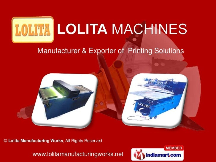 Manufacturer & Exporter of Printing Solutions© Lolita Manufacturing Works, All Rights Reserved              www.lolitamanu...