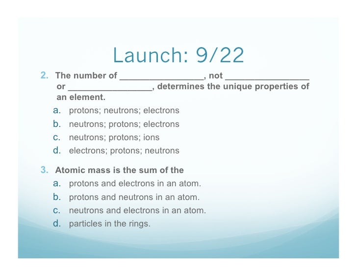 Launch: 9/22 2.  The number of _________________, not _________________     or _________________, determines the unique pr...