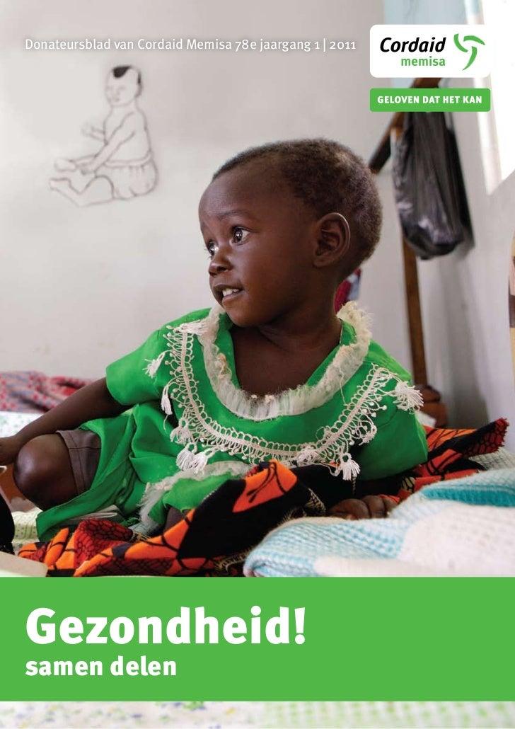 Donateursblad van Cordaid Memisa 78e jaargang 1 | 2011Gezondheid!samen delen