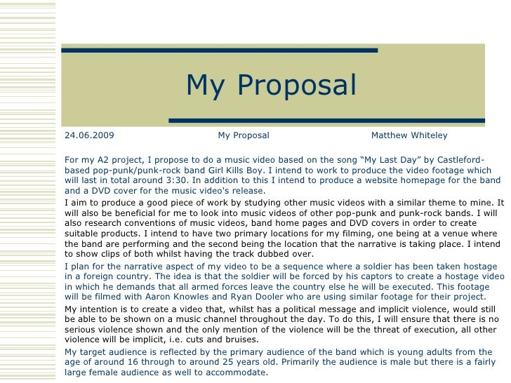 My Proposal 24.06.2009                          My Proposal                          Matthew Whiteley  For my A2 project, ...