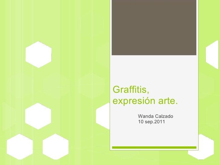 Wanda Calzado 10 sep.2011 Graffitis, expresión arte.