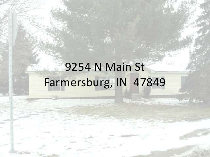 9254 N Main StFarmersburg, IN  47849<br />