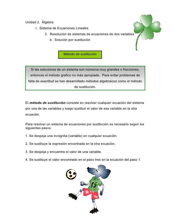Unidad 2. Álgebra       I. Sistema de Ecuaciones Lineales             3. Resolución de sistemas de ecuaciones de dos varia...