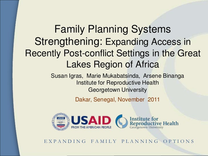 Family Planning Systems  Strengthening: Expanding Access inRecently Post-conflict Settings in the Great         Lakes Regi...