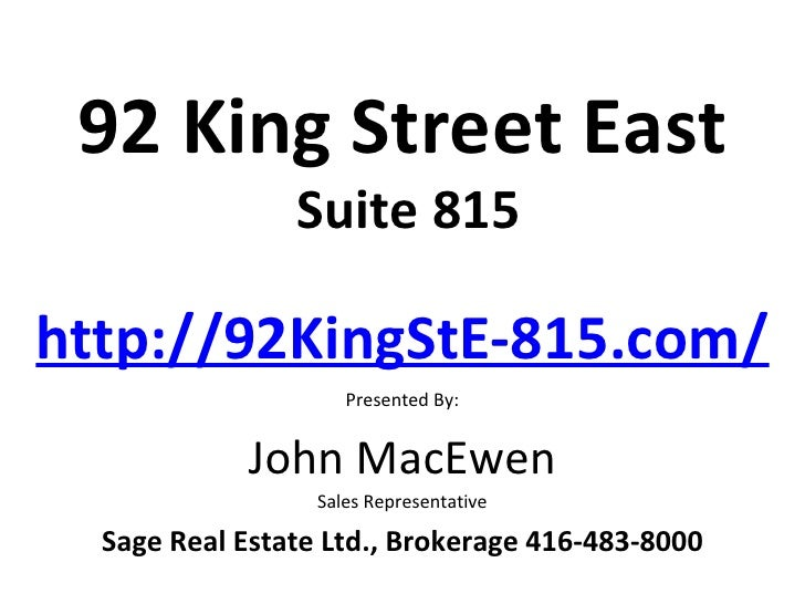 92 King Street East                Suite 815http://92KingStE-815.com/                     Presented By:            John Ma...