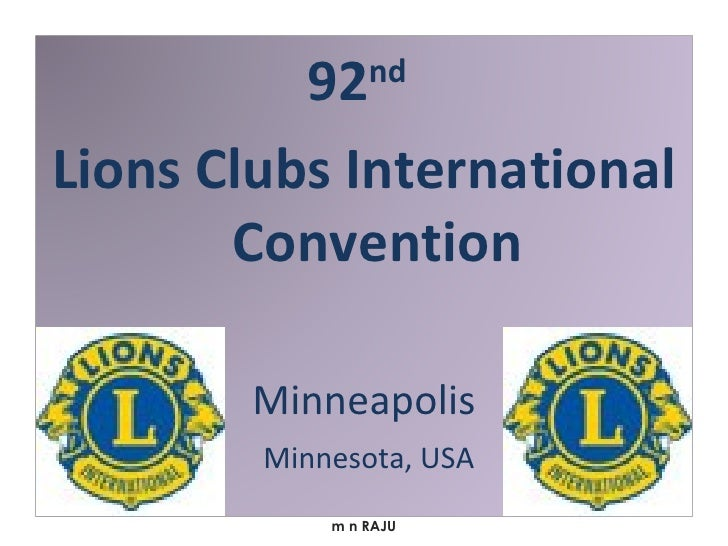 m n RAJU 92 nd   Lions Clubs International Convention Minneapolis Minnesota, USA