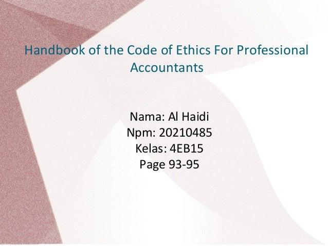Handbook of the Code of Ethics For Professional Accountants Nama: Al Haidi Npm: 20210485 Kelas: 4EB15 Page 93-95