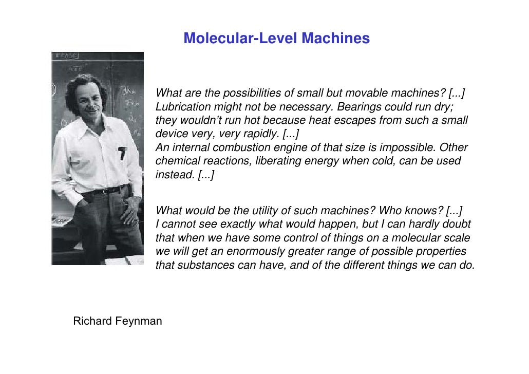 Molecular-Level Machines                What are the possibilities of small but movable machines? [...]              Lubri...