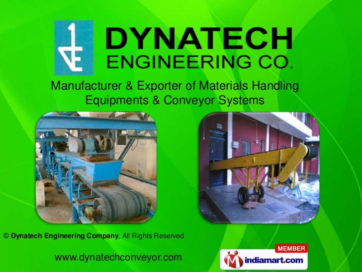 Manufacturer & Exporter of Materials Handling                  Equipments & Conveyor Systems© Dynatech Engineering Company...