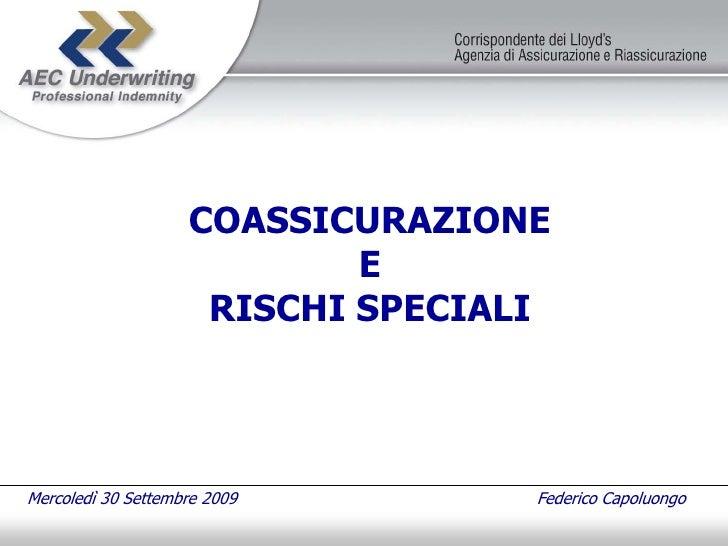 COASSICURAZIONE                             E                      RISCHI SPECIALI     Mercoledì 30 Settembre 2009        ...